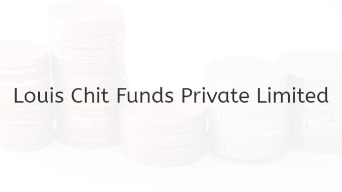 Louis Chit Funds Private Limited